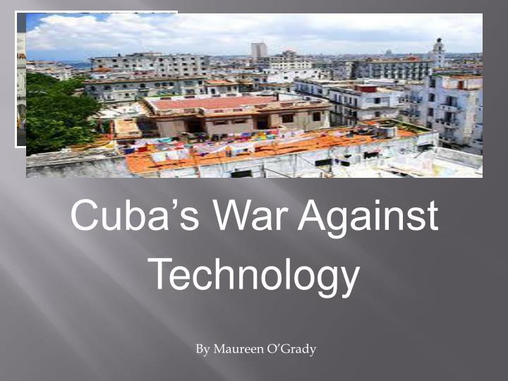 Cuba's War Against Technology