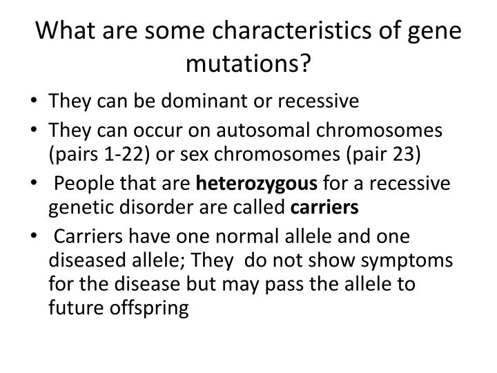 What are some characteristics of gene mutations?