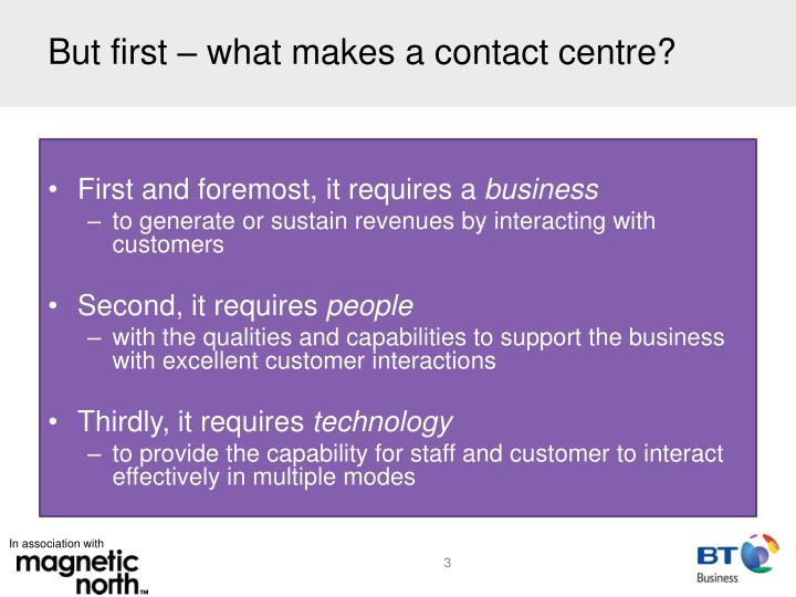 But first what makes a contact centre