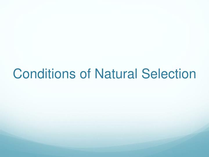 Conditions of Natural Selection