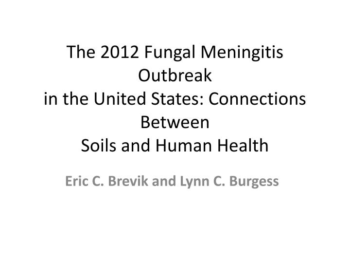 The 2012 fungal meningitis outbreak in the united states connections between soils and human health