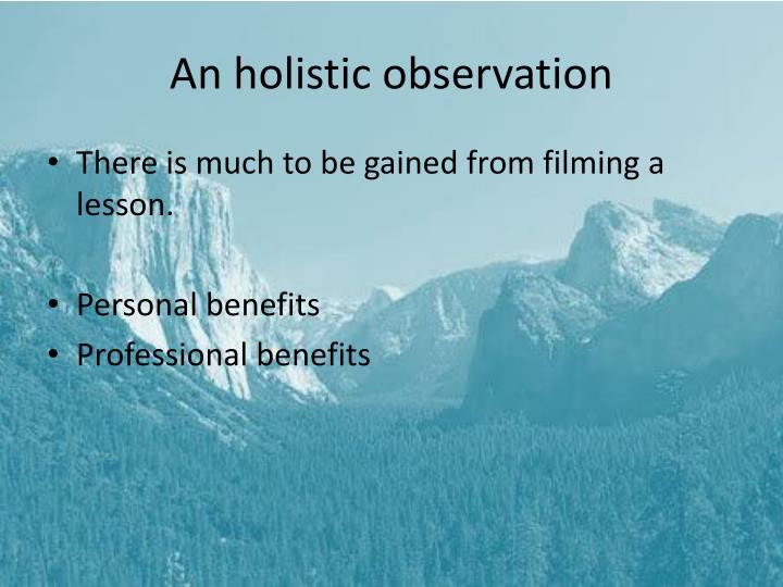 An holistic observation