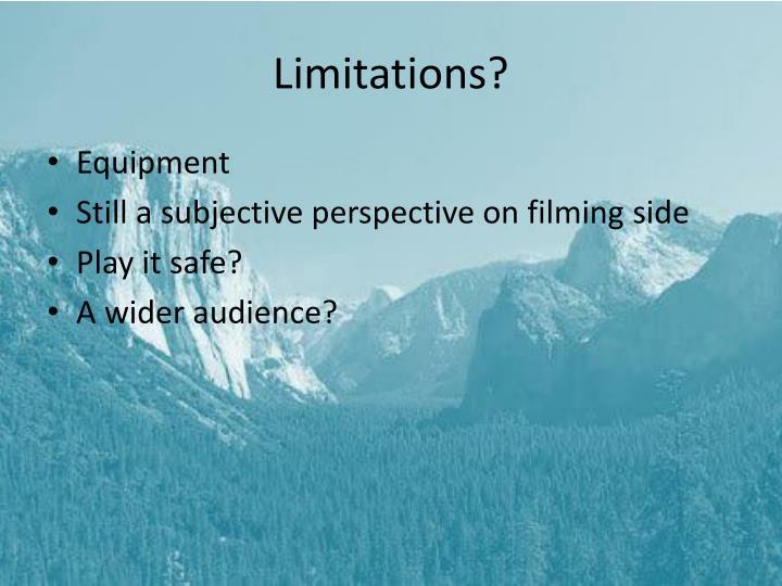 Limitations?