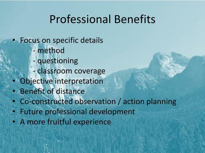 Professional Benefits