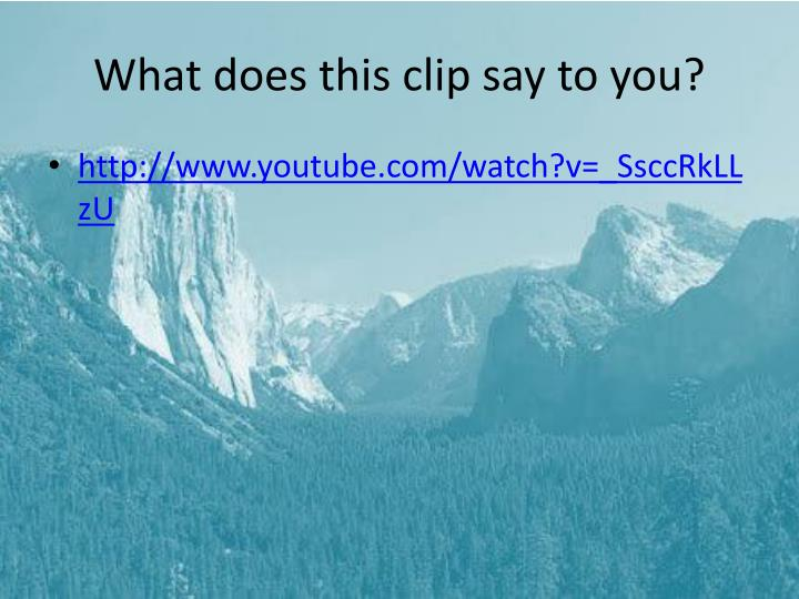 What does this clip say to you?