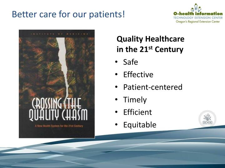 Better care for our patients!