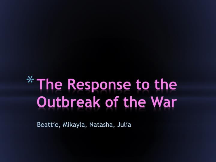 the response to the outbreak of the war
