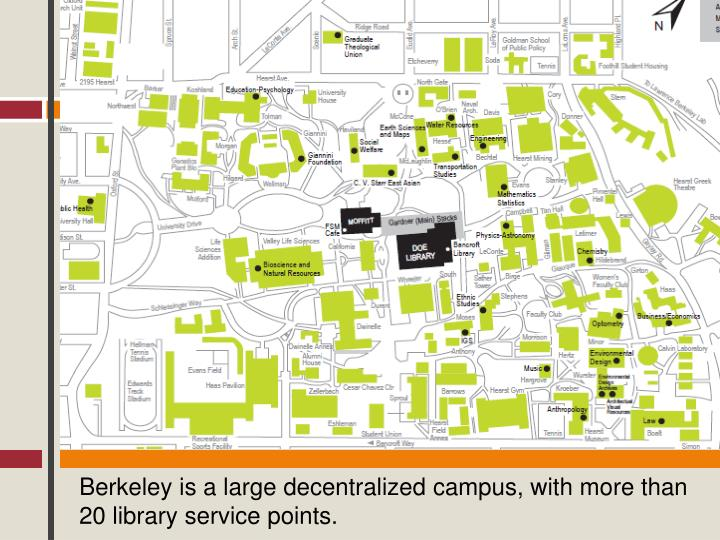 Berkeley is a large decentralized campus, with more than