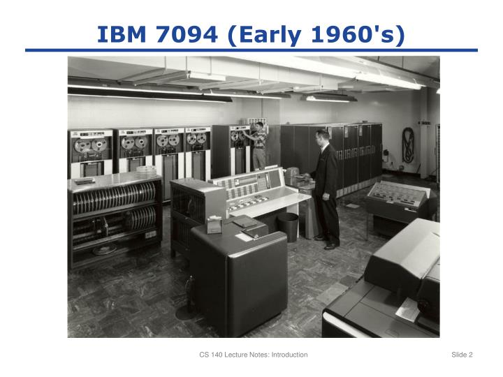 IBM 7094 (Early 1960's)