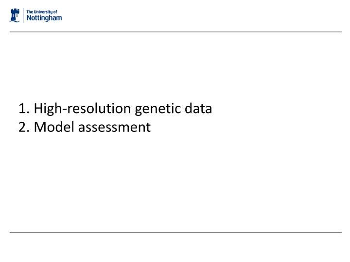 1. High-resolution genetic data