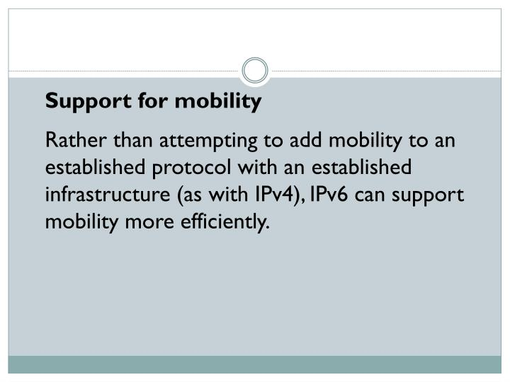 Support for mobility