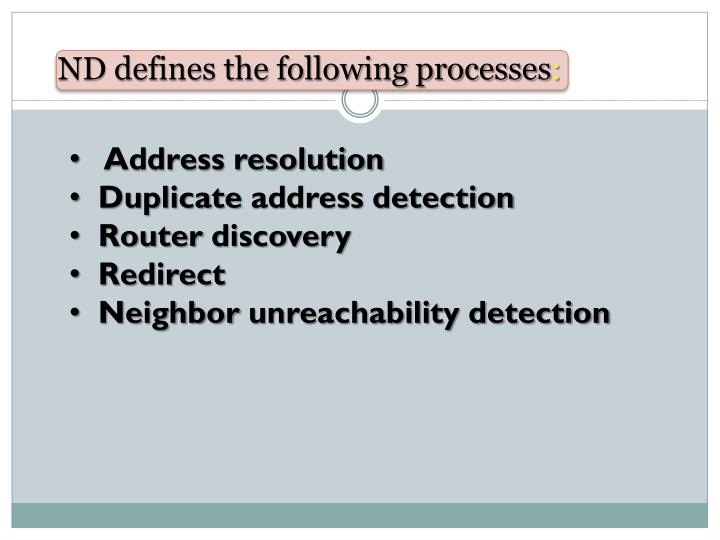 ND defines the following processes