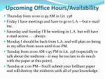 upcoming office hours availability