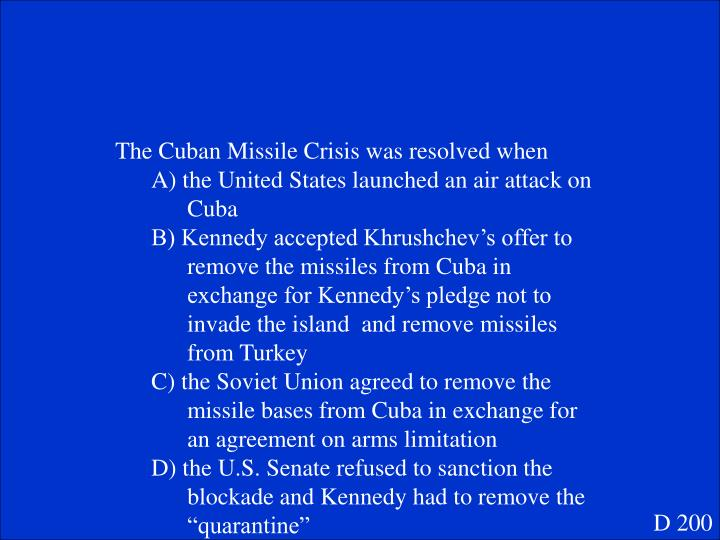 The Cuban Missile Crisis was resolved when