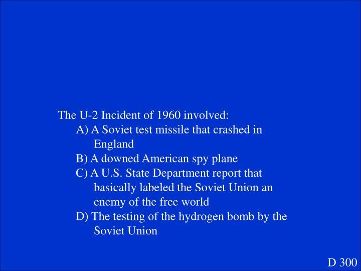 The U-2 Incident of 1960 involved: