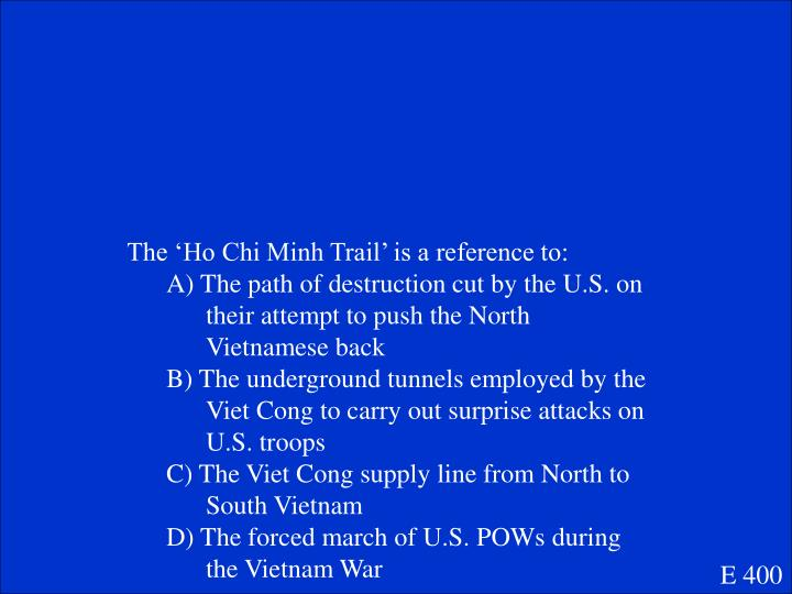 The 'Ho Chi Minh Trail' is a reference to: