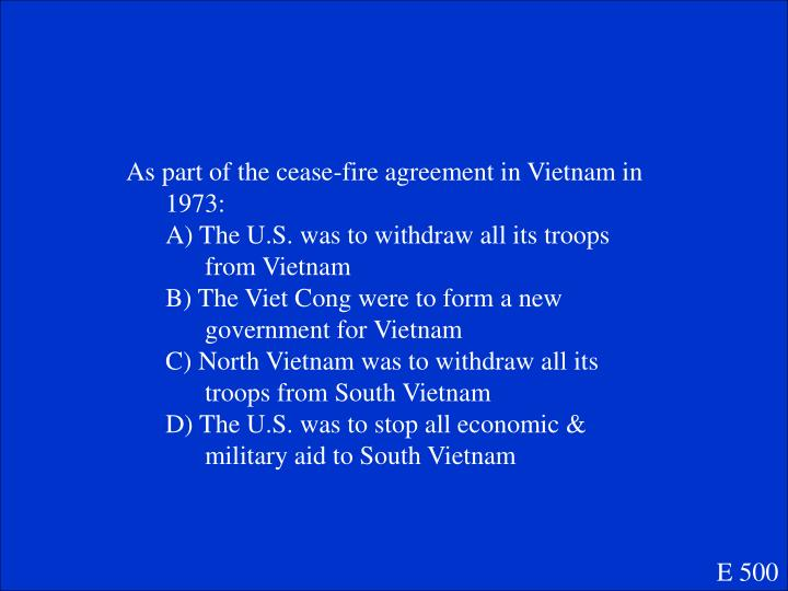 As part of the cease-fire agreement in Vietnam in 1973: