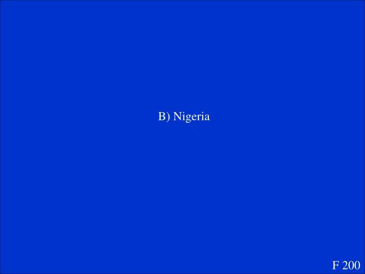 B) Nigeria