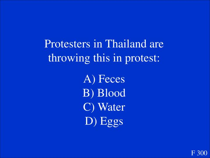 Protesters in Thailand are throwing this in protest: