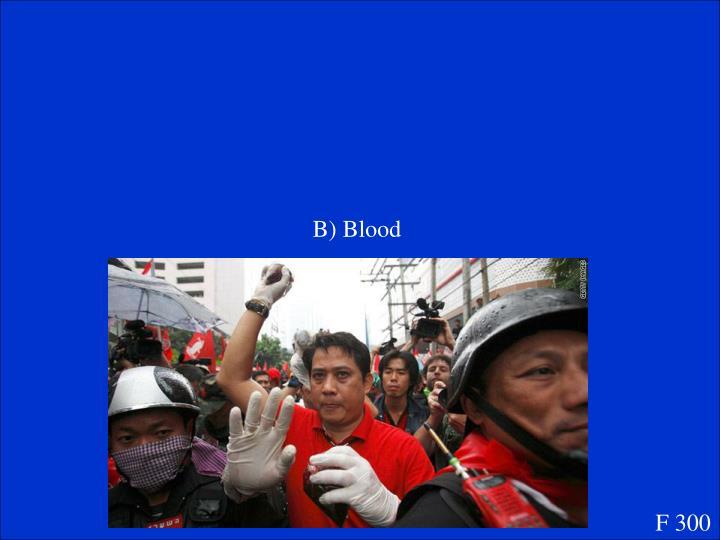 B) Blood