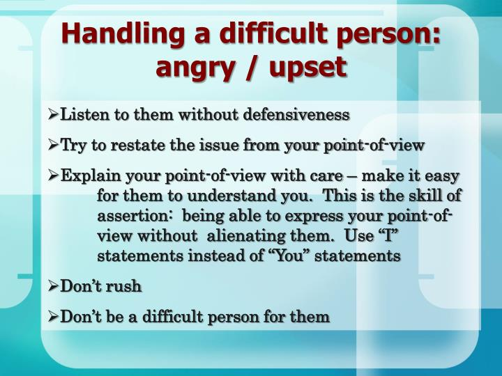 Handling a difficult person: