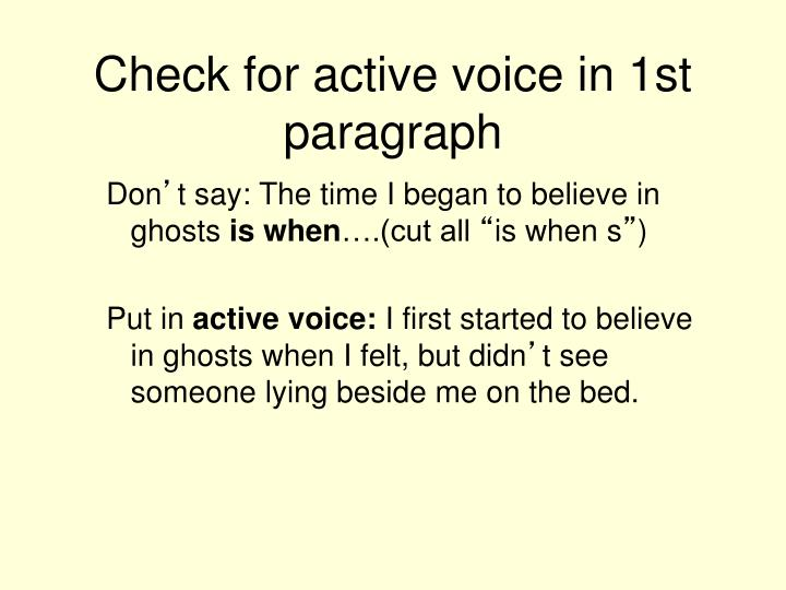 Check for active voice in 1st paragraph