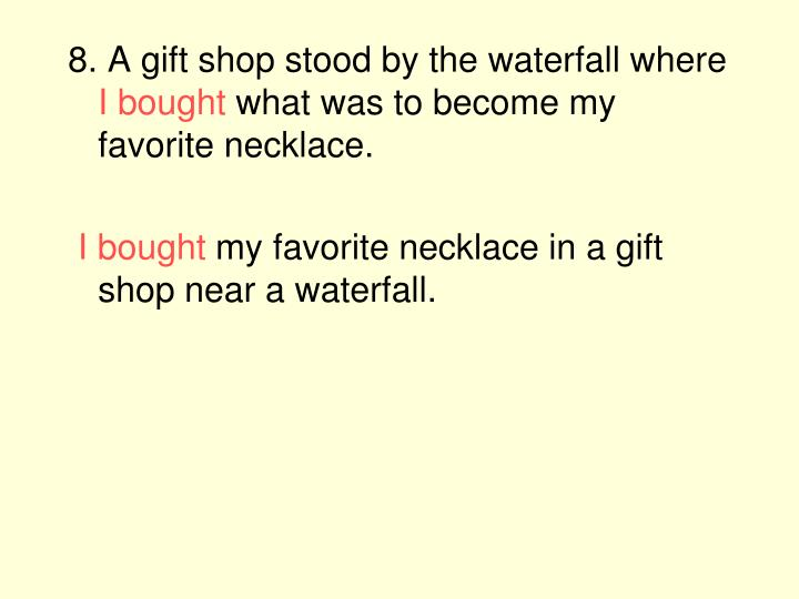 8. A gift shop stood by the waterfall where