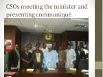 csos meeting the minister and presenting communiqu