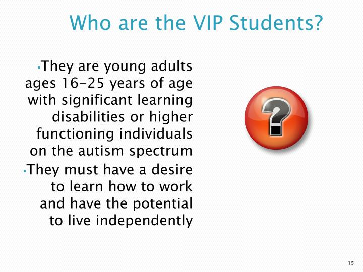 Who are the VIP Students?