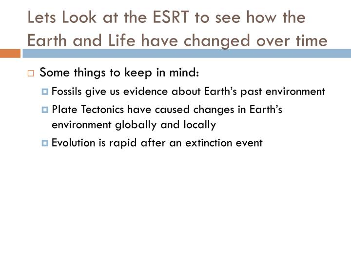 Lets Look at the ESRT to see how the Earth and Life have changed over time