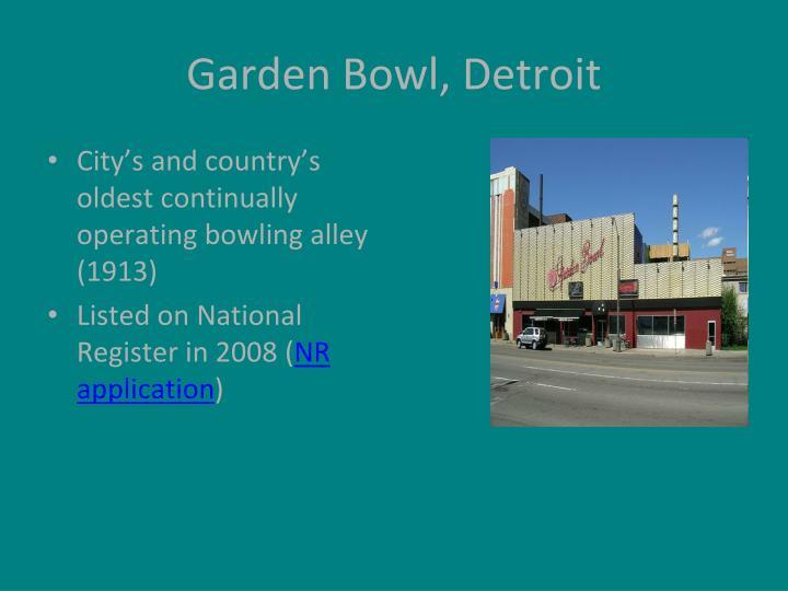 Garden Bowl, Detroit