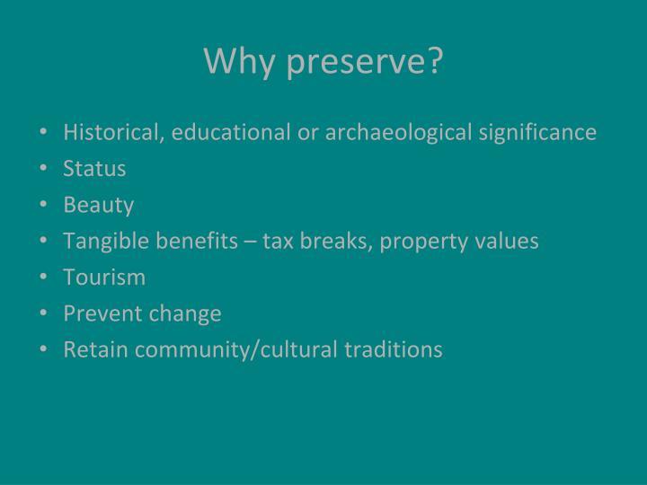 Why preserve?