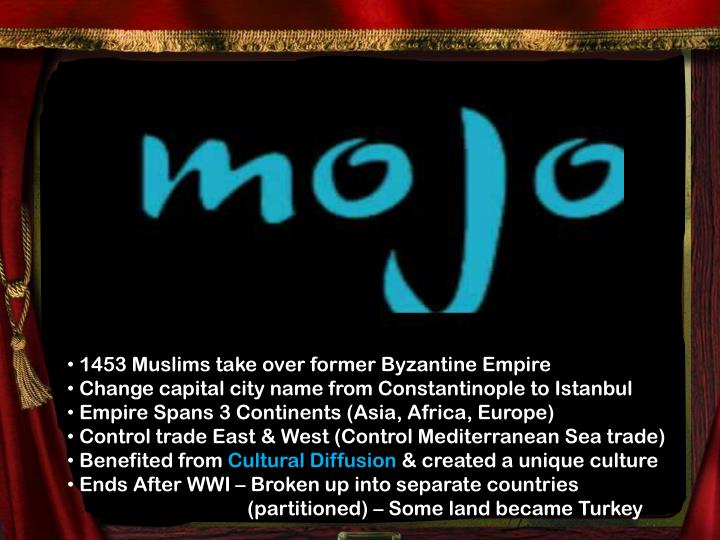 1453 Muslims take over former Byzantine Empire
