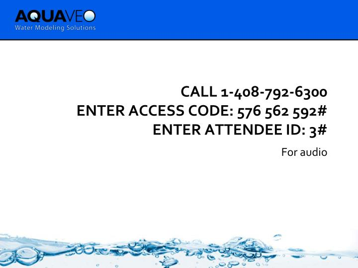 Call 1 408 792 6300 enter access code 576 562 592 enter attendee id 3