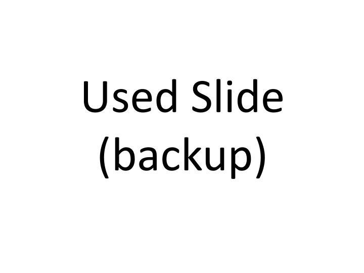 Used Slide (backup)