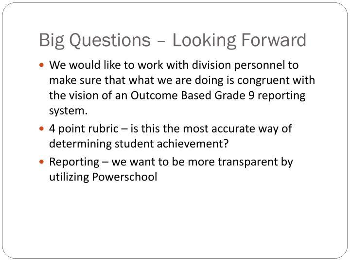 Big Questions – Looking Forward