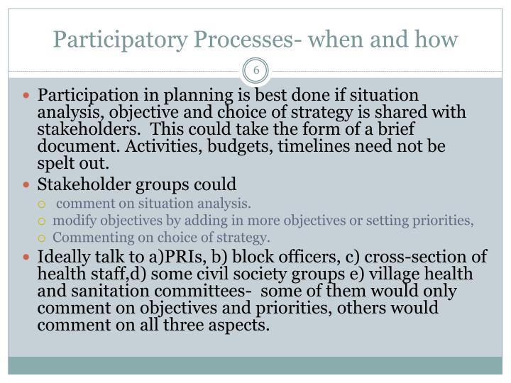 Participatory Processes- when and how