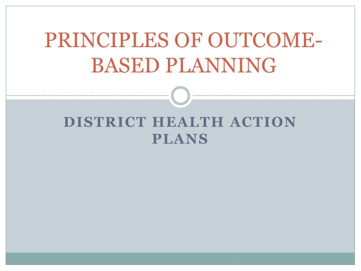 Principles of outcome based planning