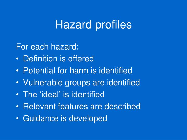 Hazard profiles