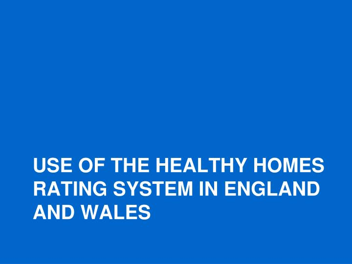 Use of the healthy homes rating system in England and wales