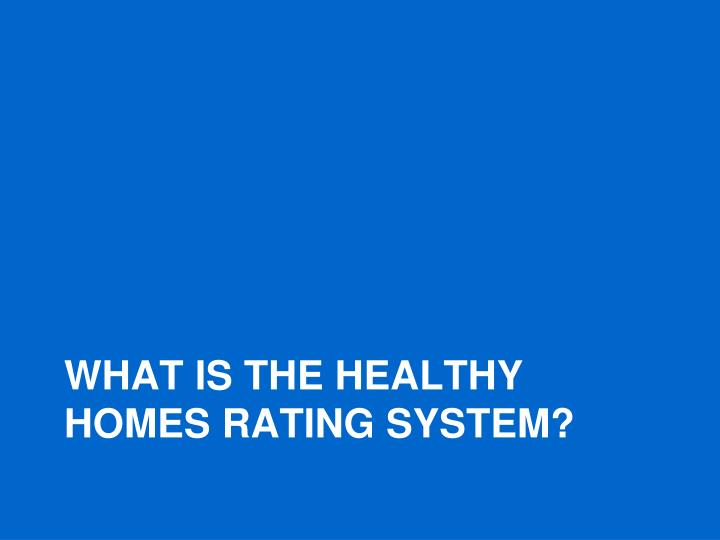What is the healthy homes rating system?
