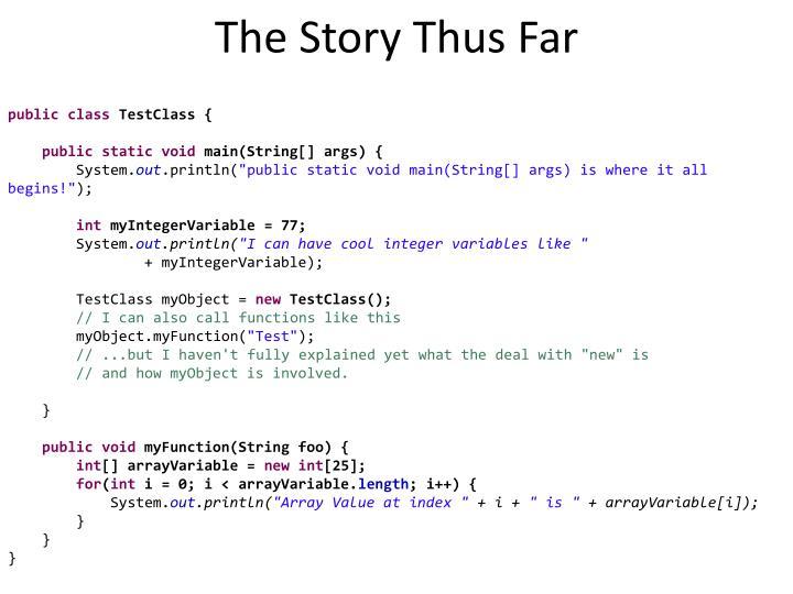 The Story Thus Far