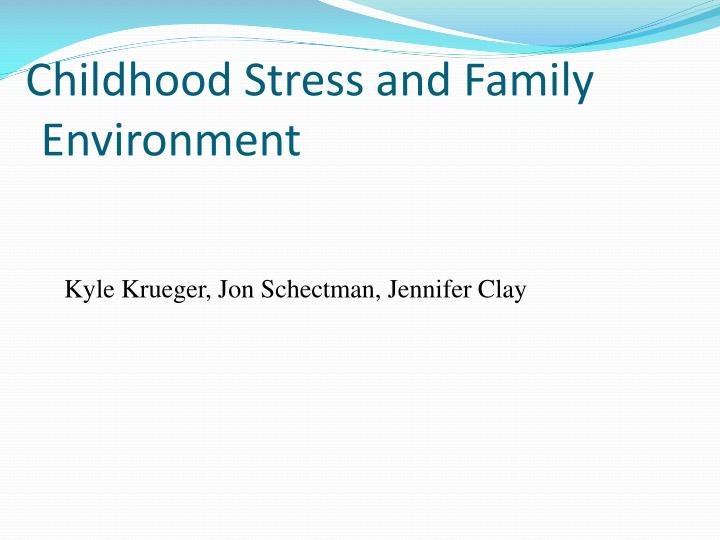 Childhood Stress and Family Environment