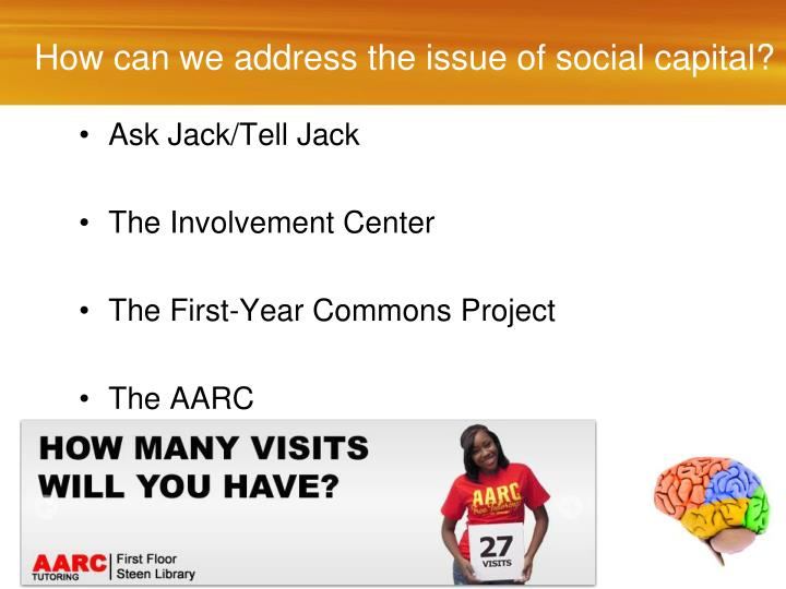 How can we address the issue of social capital?