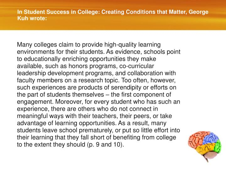In Student Success in College: Creating Conditions that Matter, George