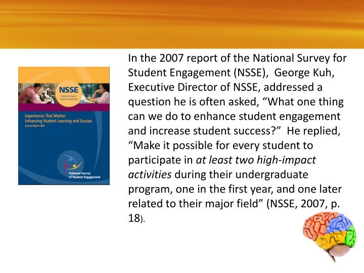In the 2007 report of the National Survey for Student Engagement (NSSE),  George