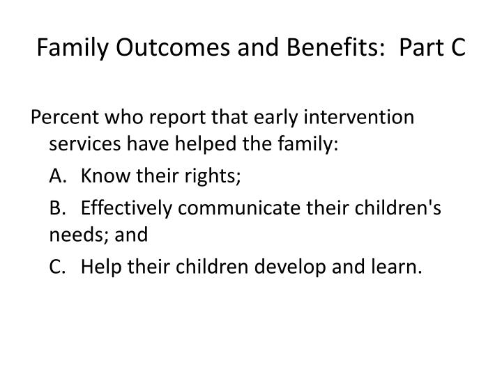 Family Outcomes and Benefits:  Part C