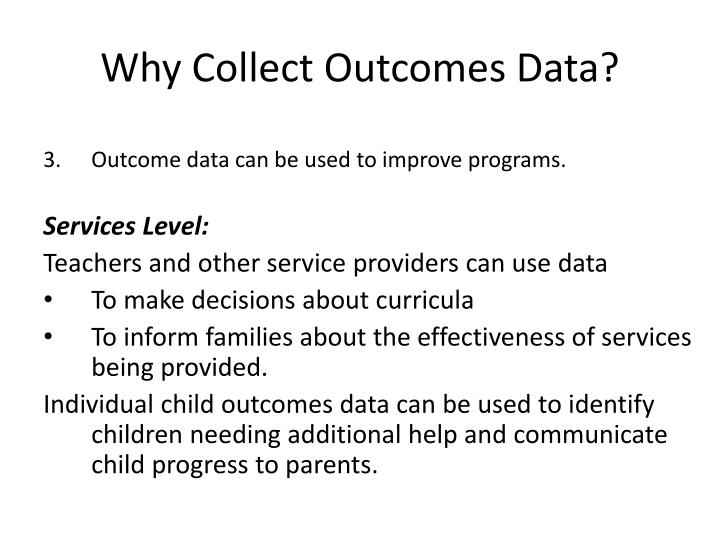 Why Collect Outcomes Data?