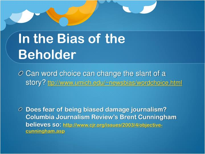 In the Bias of the Beholder