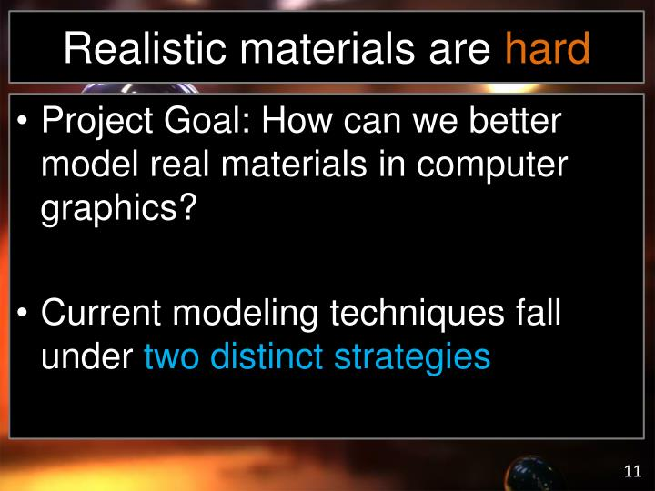Realistic materials are
